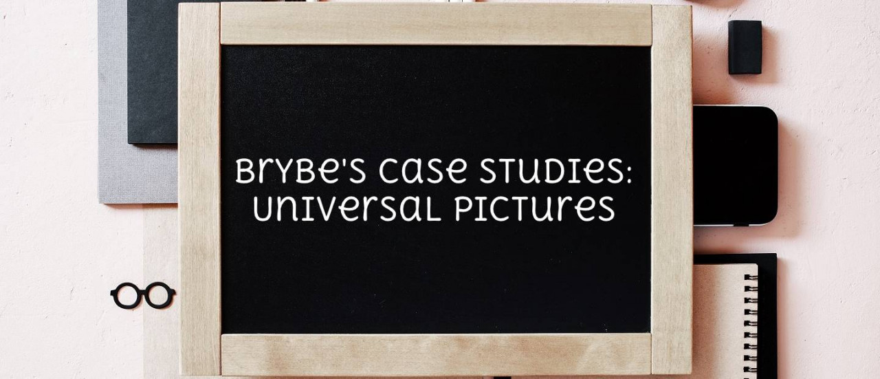 Brybe's Case Studies: Universal Pictures