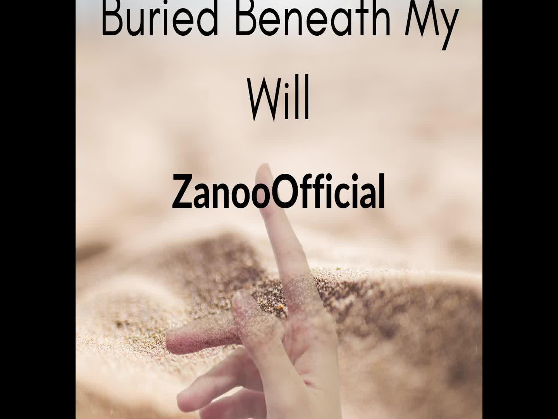 Buried Beneath My Will.mp4